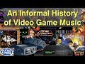 An Informal History of Video Game Music