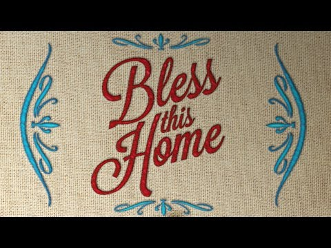 Bless This Home - Week 1