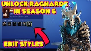HOW TO UNLOCK MAX LEVEL RAGNAROK EDIT STYLES IN SEASON 6 FORTNITE