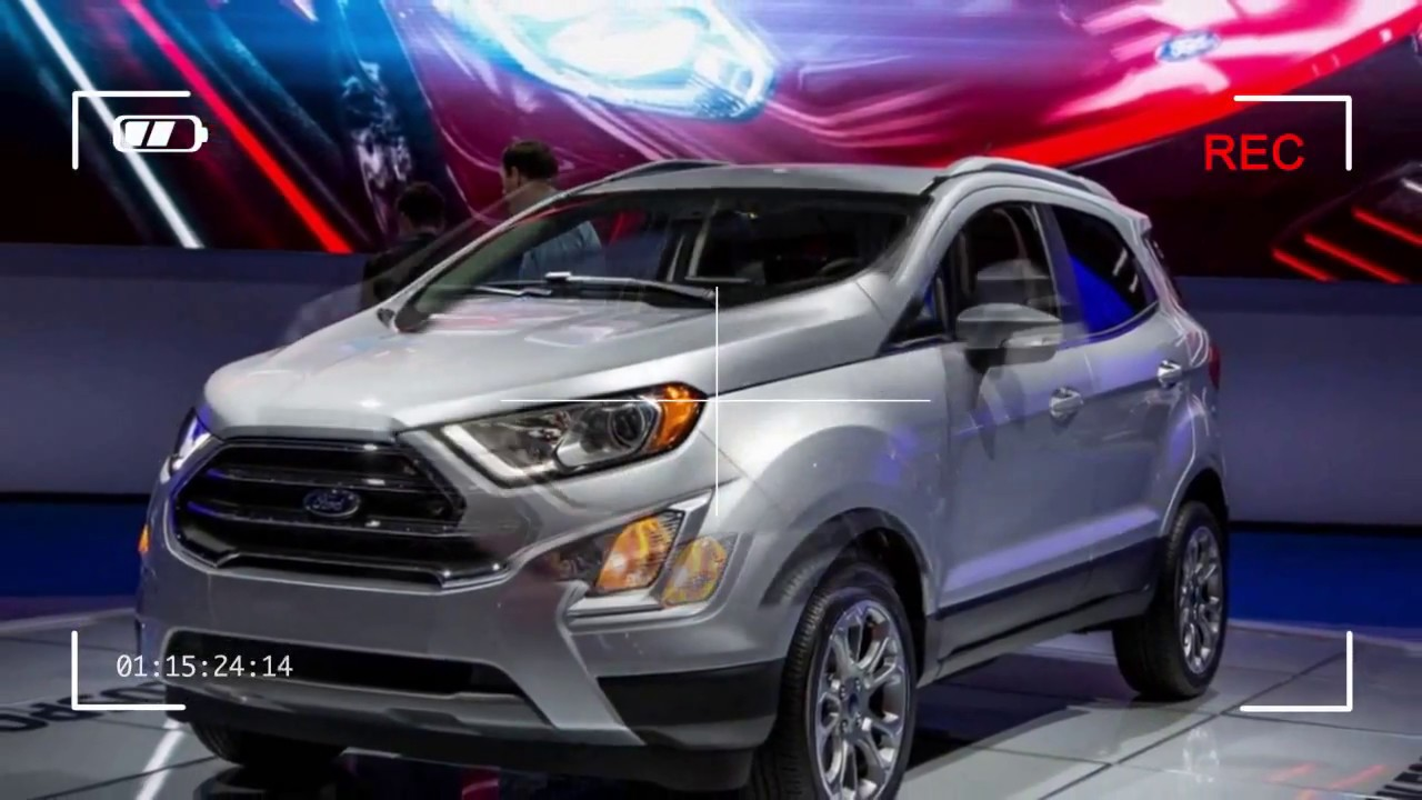Cuv Car 2018 Ford Ecosport Cuv New Edition Review