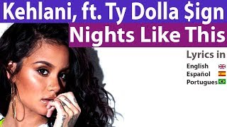 Kehlani - Nights Like This (Lyrics) ft. Ty Dolla $ign | Letras Español Portugues