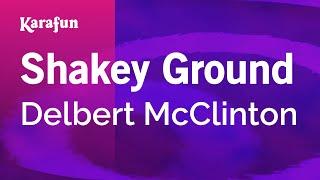 karaoke shakey ground delbert mcclinton