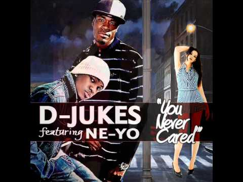 D-Jukes Feat Ne-Yo  You Never Cared     (NEW SINGLE )