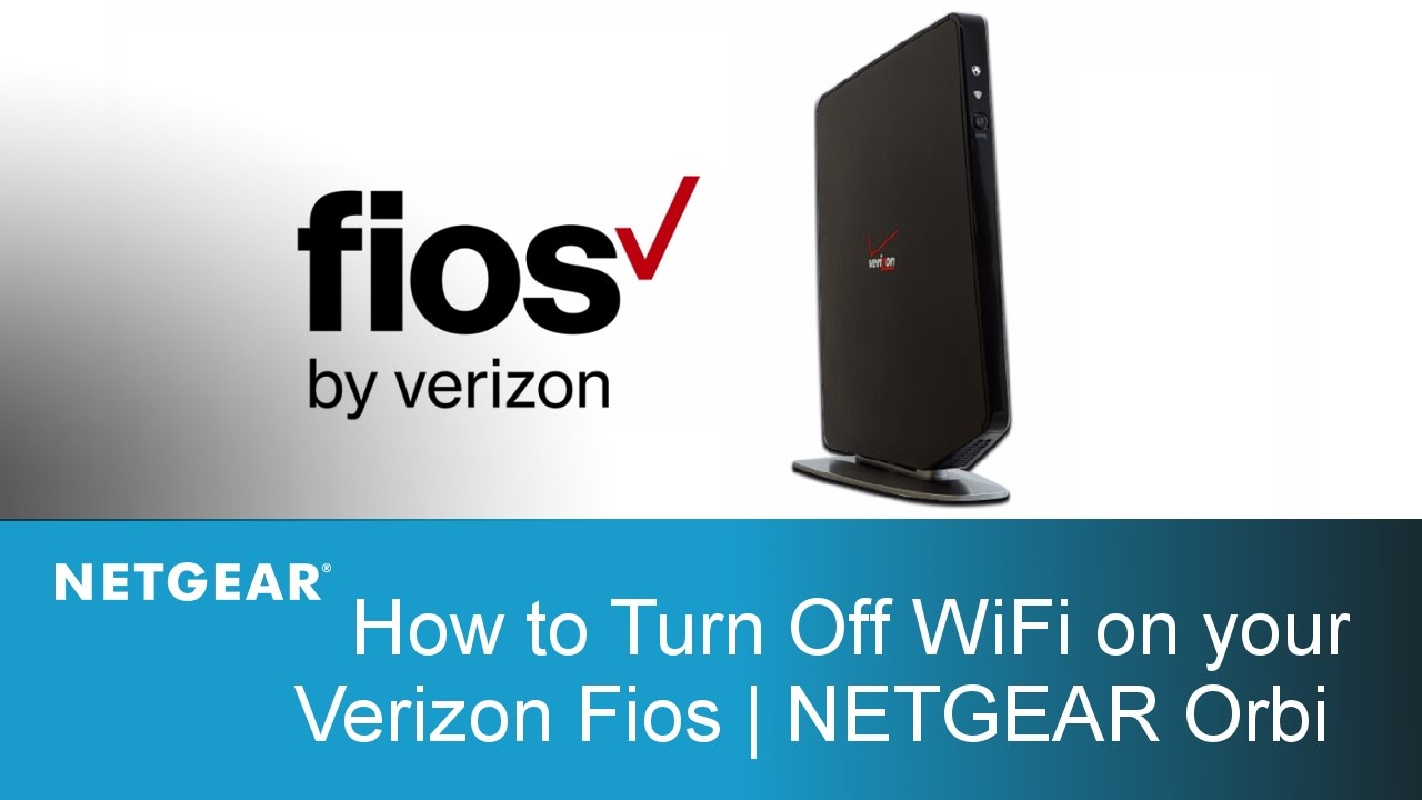 How to Turn Off WiFi on your Verizon Fios | NETGEAR Orbi