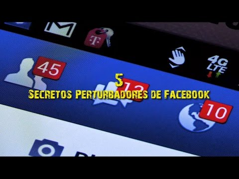 5 Secretos Perturbadores de Facebook