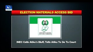 Political Roundup: Go To Court, INEC Calls Atiku's Bluff |Politics Today|