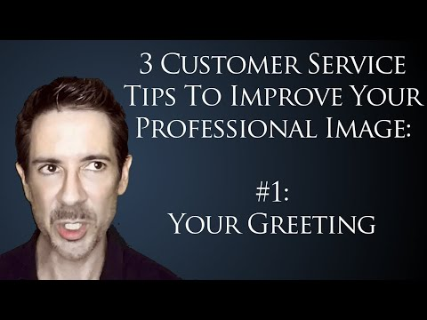 3 Tips for Customer Service Professionals  #1: How To Use Power Phrases in Professional Greetings