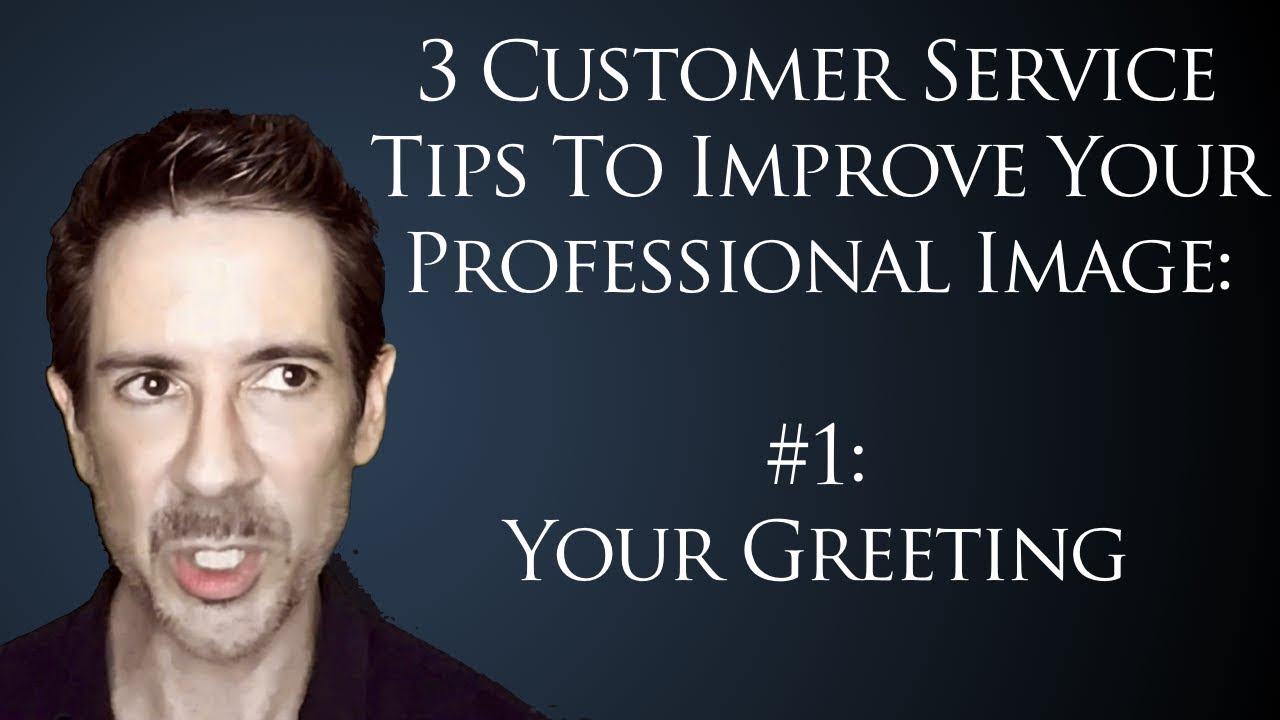 3 tips for customer service professionals 1 how to use power 3 tips for customer service professionals 1 how to use power phrases in professional greetings m4hsunfo
