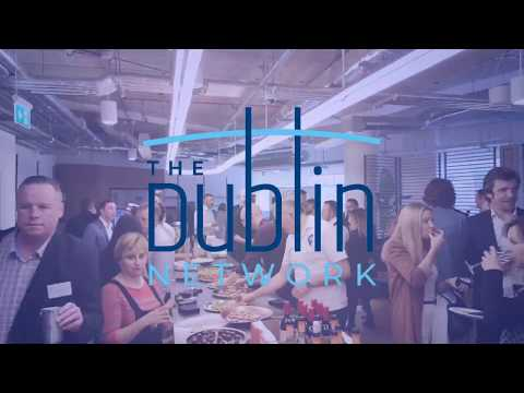 The Dublin Network Event June 25 Overview