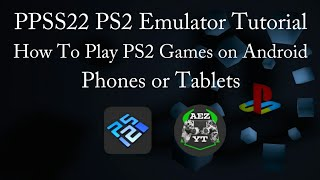 Gambar cover PPSS22 PS2 Emulator Tutorial How To Play PS2 Games on Android Phones or Tablets