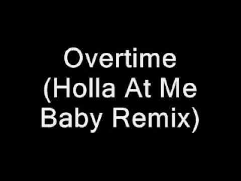 Overtime (Holla At Me Baby Remix)