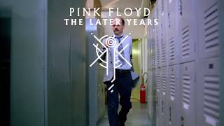 Gambar cover PINK FLOYD - The Later Years (Promo Video) - Box Set, November 2019