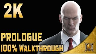 HITMAN (PC) - Prologue - Complete Walkthrough (100%) - All Challenges Covered [1440p 60fps]