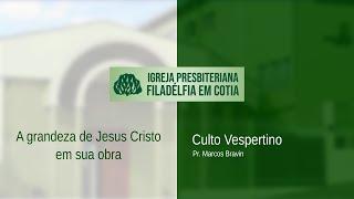 A grandeza de Jesus Cristo em sua obra
