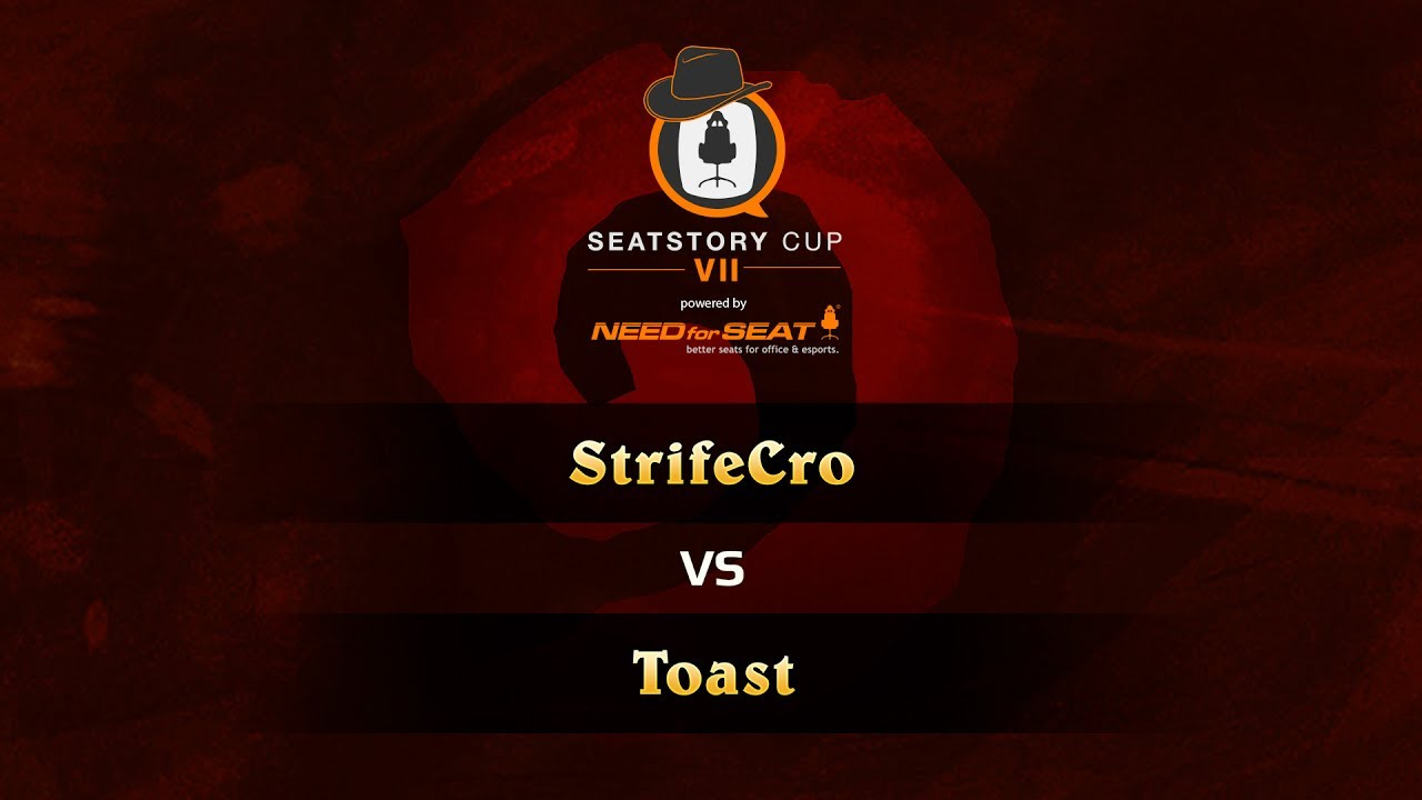 StrifeCro vs Toast, SeatStoryCup 7 Group Stage