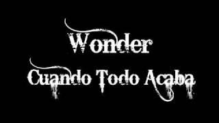 Download Wonder - Cuando Todo Acaba MP3 song and Music Video