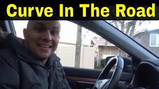 How To Handle A Curve In The Road-Driving Lesson