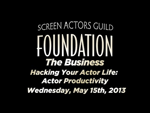The Business: Hacking Your Actor Life: Actor Productivity