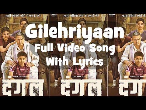 Gilehriyaan || Dangal || Full Video Song with Lyrics