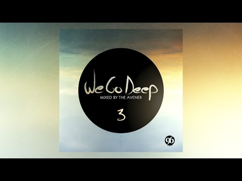 We Go Deep #3 - Mixed By The Avener - (Full Mix HQ)