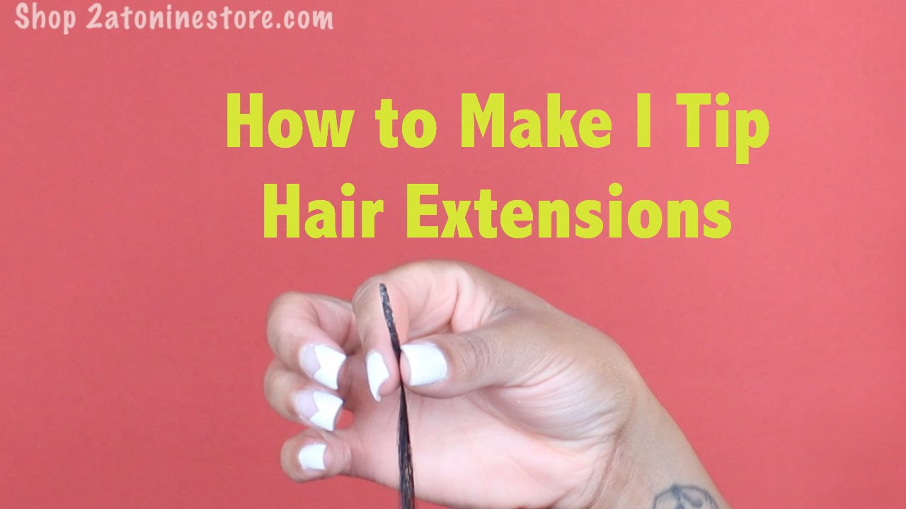 How To Make I Tip Hair Extensions Youtube