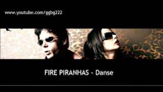 FIRE PIRANHAS - Danse