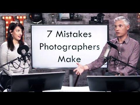 7 Mistakes Photographers Make