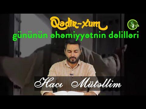 Qədir-xum gününün əhəmiyyətnin dəlilləri | Hacı Mütəllim