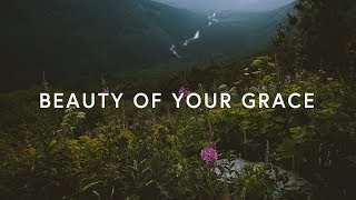 Drakeford ~ The Beauty Of Your Grace (Lyrics)