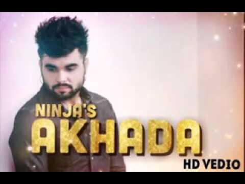 Akhada||ninja||PUNJABI song 2016