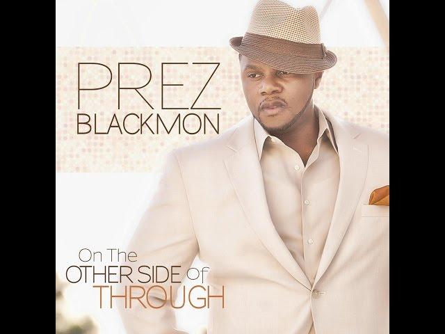 ON THE OTHER SIDE OF THROUGH - Prez Blackmon