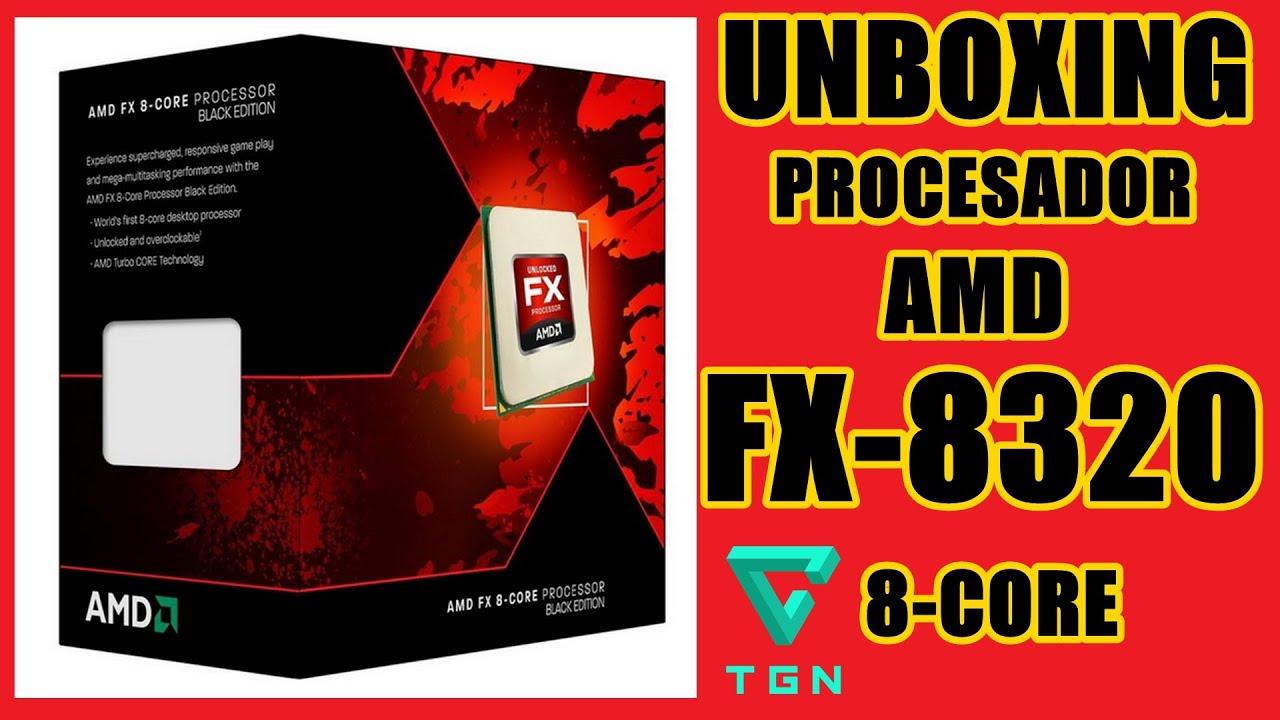 Unboxing Procesador Amd Fx 8320 8 Core 3 5 Ghz Black Edition En Espanol Youtube
