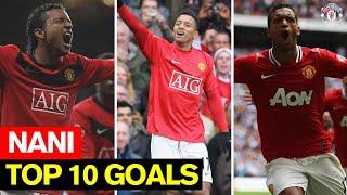 Nani  I Top 10 Goals I Manchester United