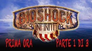 Bioshock Infinite Gameplay ITA Prima ora di gioco Parte 1 di 3
