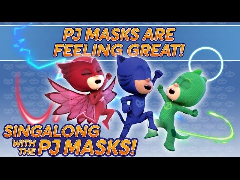 PJ Masks - ♪♪ PJ Masks are Feeling Great ♪♪ (New Song 2017)