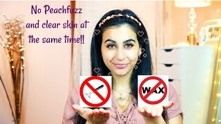 How to Get rid of peach fuzz WITHOUT shaving/waxing