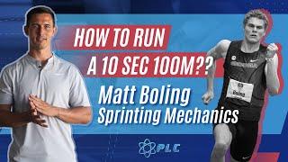 How to Run a 10 Second 100m | Matt Boling Sprinting Mechanics