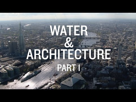 Architecture & Water documentary. Part 1: A river runs throu