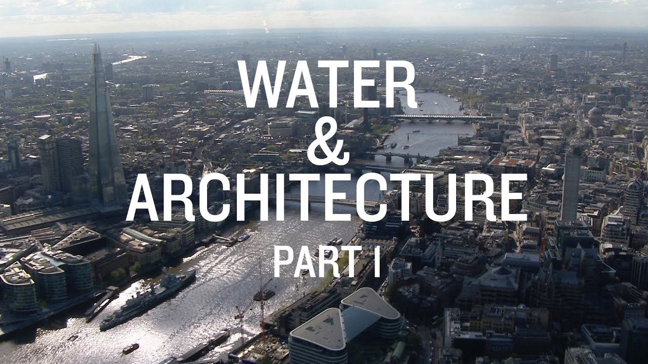 Architecture Water Documentary Part A River Runs Through It