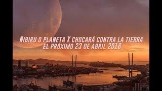 ¿Nibiru o planeta X chocará contra la tierra el próximo 23 de abril 2018?