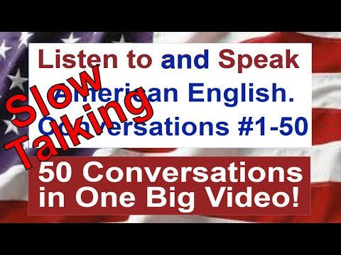 Learn American English - Listen to and Speak American English Conversations #1-50