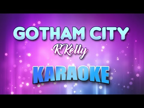 R Kelly - Gotham City (Karaoke version with Lyrics)