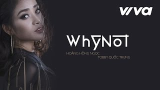 why not - hong ngoc  quoc trung  audio official  sing my song 2016