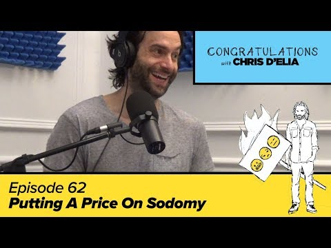 Congratulations Podcast w/ Chris D'Elia   EP62 - Putting A Price On Sodomy