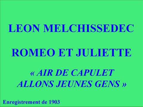 Léon Melchissédec   Roméo et Juliette   Air de Capulet Allons jeunes gens