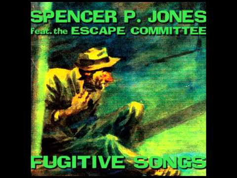 Spencer P. Jones (Feat. the Escape Committee) - Thanks