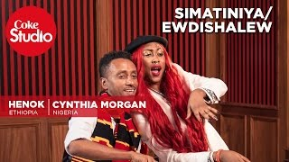Henok Mehari & Cynthia Morgan @ Coke Studio Africa - Ewdishalew / Simatiniya