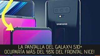 La Pantalla del Galaxy S10+ ocuparia mas del 93% del frontal nice!