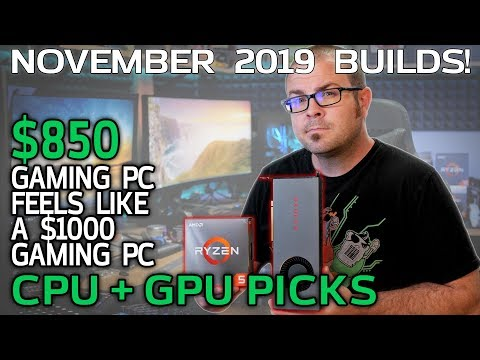 Top CPUs/GPUs and an $850 Gaming PC that feels like a $1000 Gaming PC  - Nov 2019 Builds