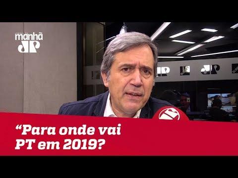 Para onde vai o PT em 2019?   Marco Antonio Villa